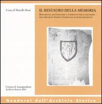 Il restauro della memoria. Documenti, metodologie e interventi per il recupero dell'archivio storico comunale di Acquapendente