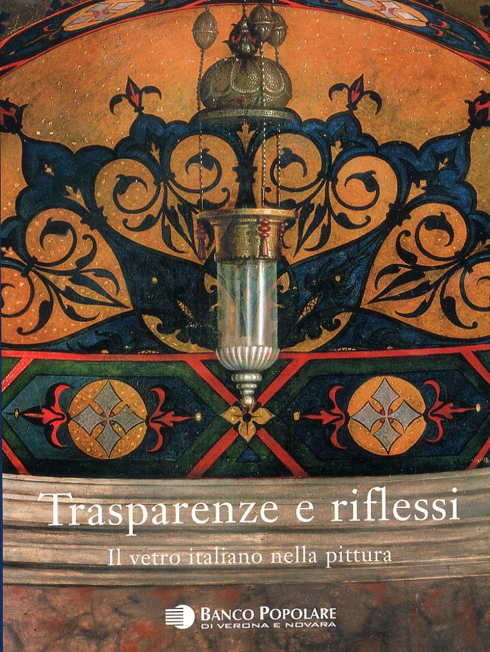 Trasparenze e Riflessi. Il Vetro Italiano nella Pittura