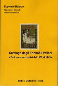 Catalogo degli erinnofili italiani. Bolli commemorativi dal 1860 al 1945