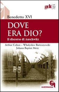 Dove era Dio? Il discorso di Auschwitz