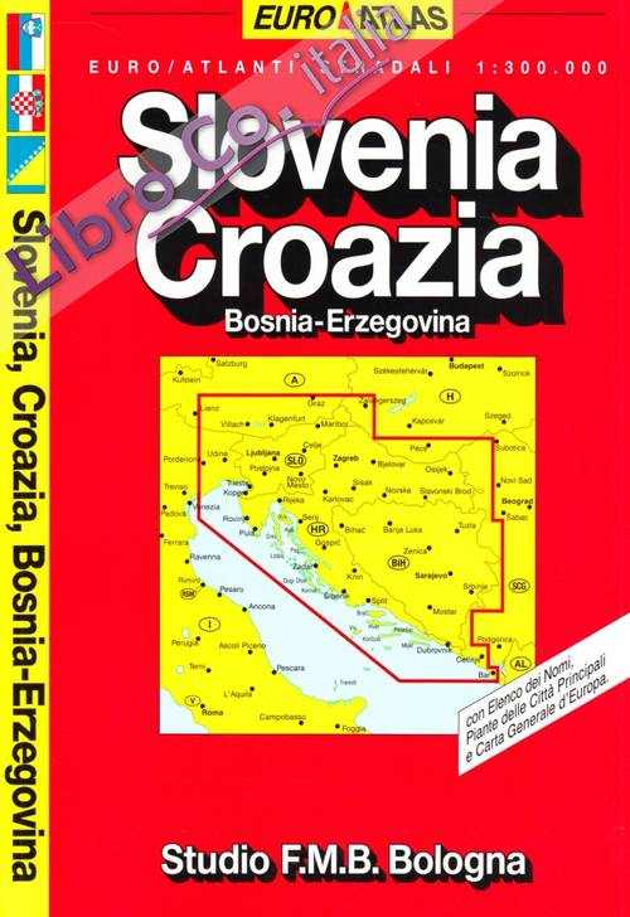 Slovenia, Croazia, Bosnia-Erzegovina. Euro-atlante stradale 1:300.000