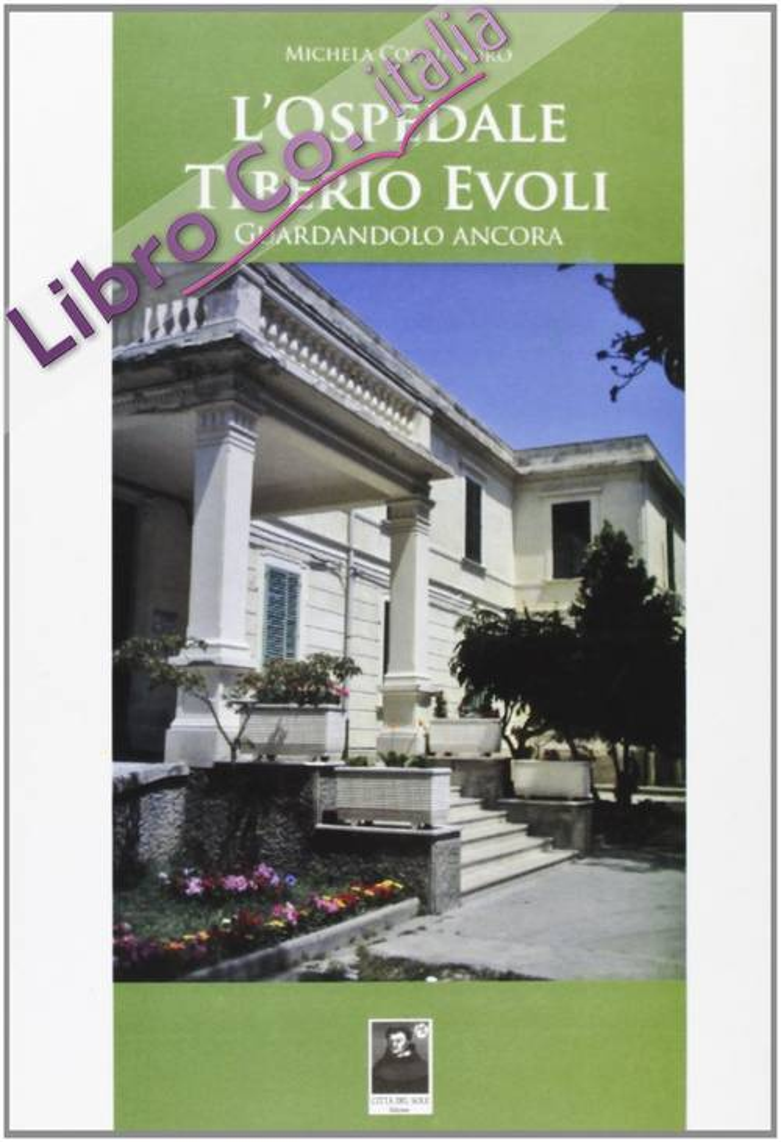 L'Ospedale Tiberio Evoli. Guardandolo ancora