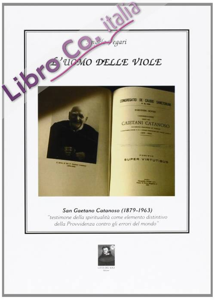 L'uomo delle viole. San Gaetano Catanoso (1879-1963)