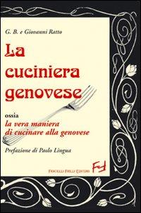 La cuciniera genovese ossia la vera maniera di cucinare alla genovese