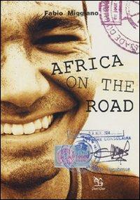 Africa on the road. Viaggio attraverso la culla dell'umanità