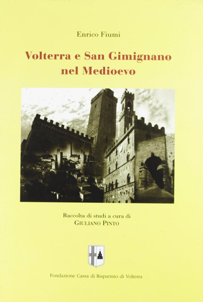 Volterra e San Gimignano nel Medioevo