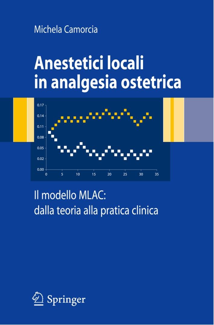 Anestetici locali in analgesia ostetrica. Il modello MLAC: dalla teoria alla pratica clinica