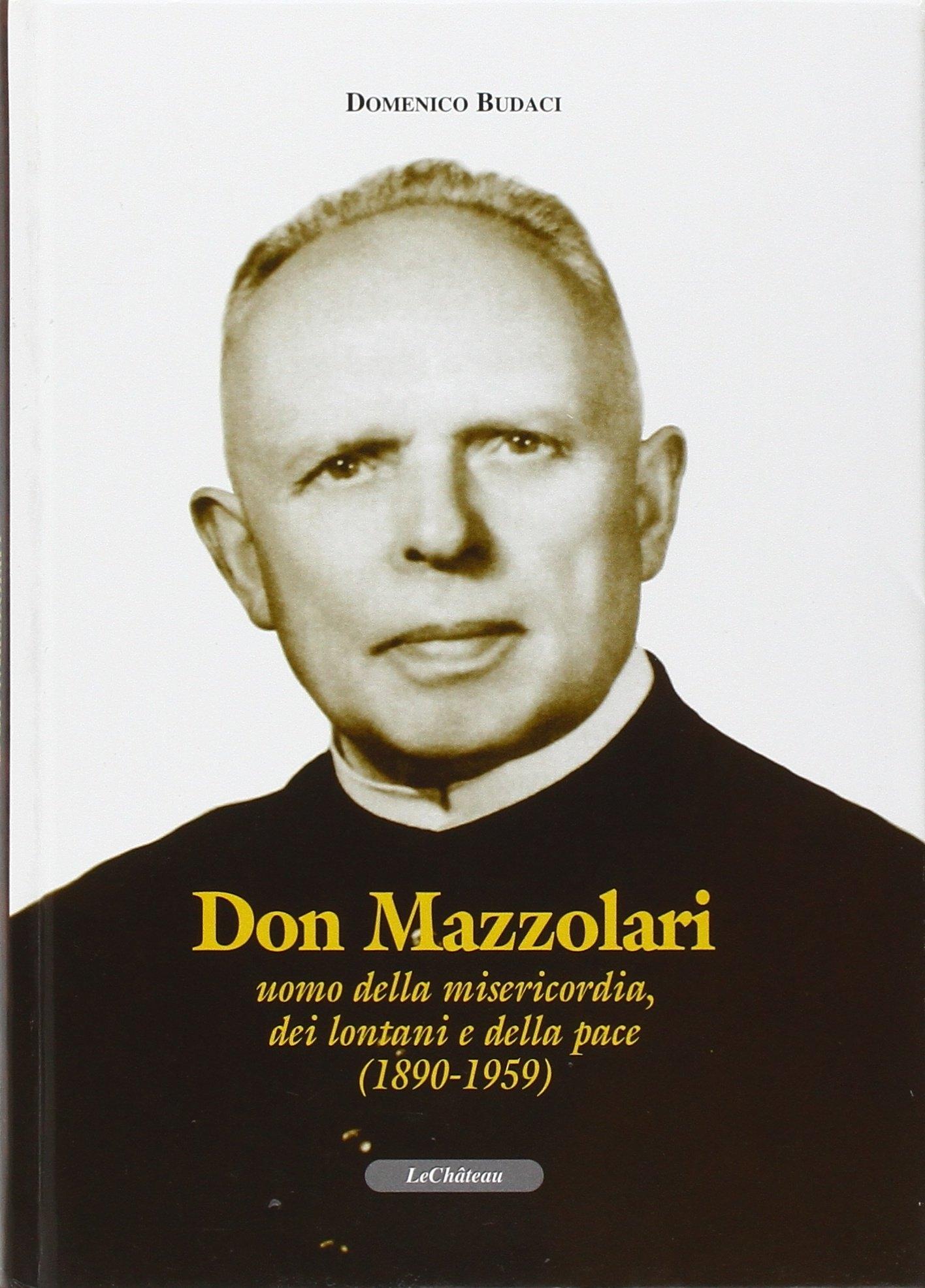 Don Mazzolari. Uomo della misericordia, dei lontani e della pace (1890-1959)