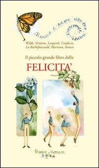 Il piccolo grande libro della felicità