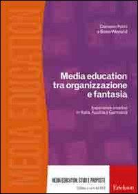 Media education tra organizzazione e fantasia. Esperienze creative in Italia, Austria e Germania