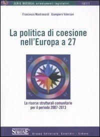 La politica di coesione nell'Europa a 27. Le risorse comunitarie per il periodo 2007-2013