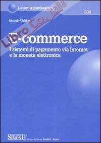 E-commerce. I sistemi di pagamento via Internet e la moneta elettronica