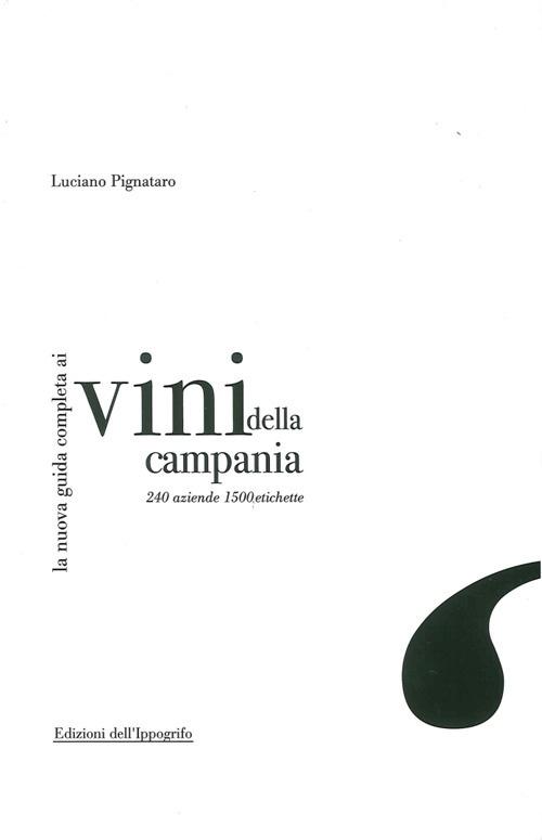 La nuova guida completa ai vini della Campania. 240 aziende, 1500 etichette