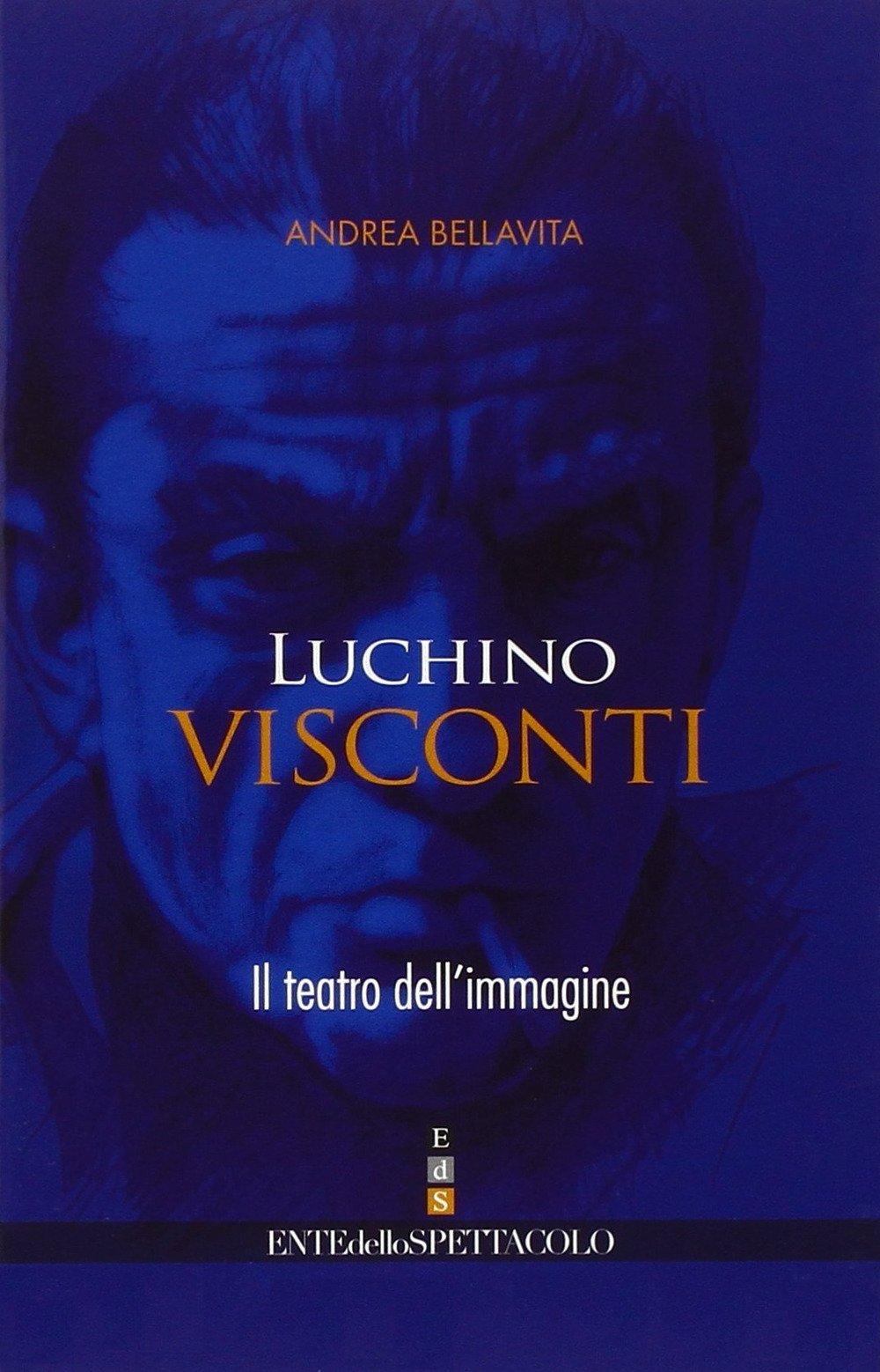 Luchino Visconti. Il teatro dell'immagine