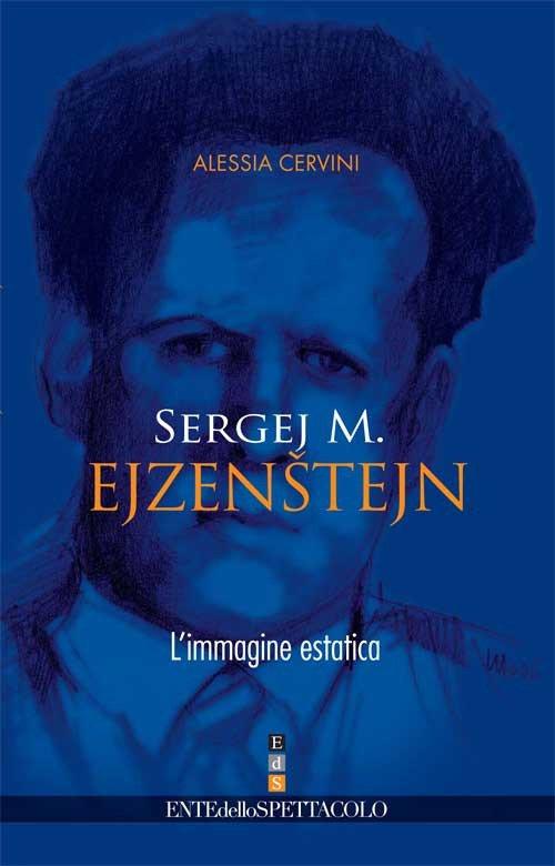 Sergej M. Ejzenstejn. L'immagine estatica.
