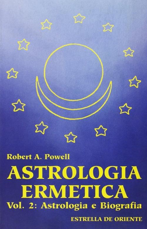 Astrologia ermetica. Vol. 2: Astrologia e biografia