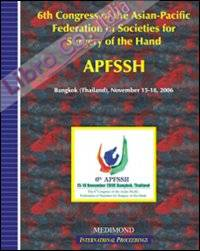 Sixth Congress of the Asian-pacific federation of societies for surgery of the hand, APFSSH (Bangkok, 15-18 November 2006).