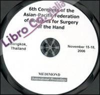 Sixth Congress of the Asian-pacific federation of societies for surgery of the hand (Bangkok, 15-18 November 2006). CD-ROM.