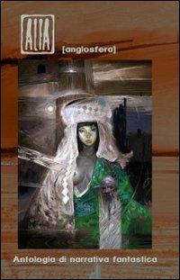 Alia (Anglosfera). Antologia di narrativa fantastica