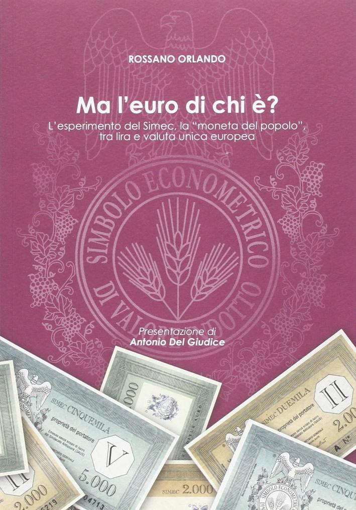 Ma l'euro di chi è? L'esperimento del Simec, la