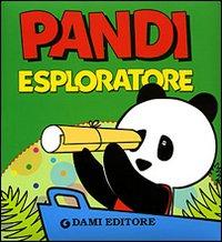 Pandi esploratore. Ediz. illustrata