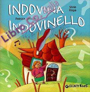 Indovina indovinello. Ediz. illustrata