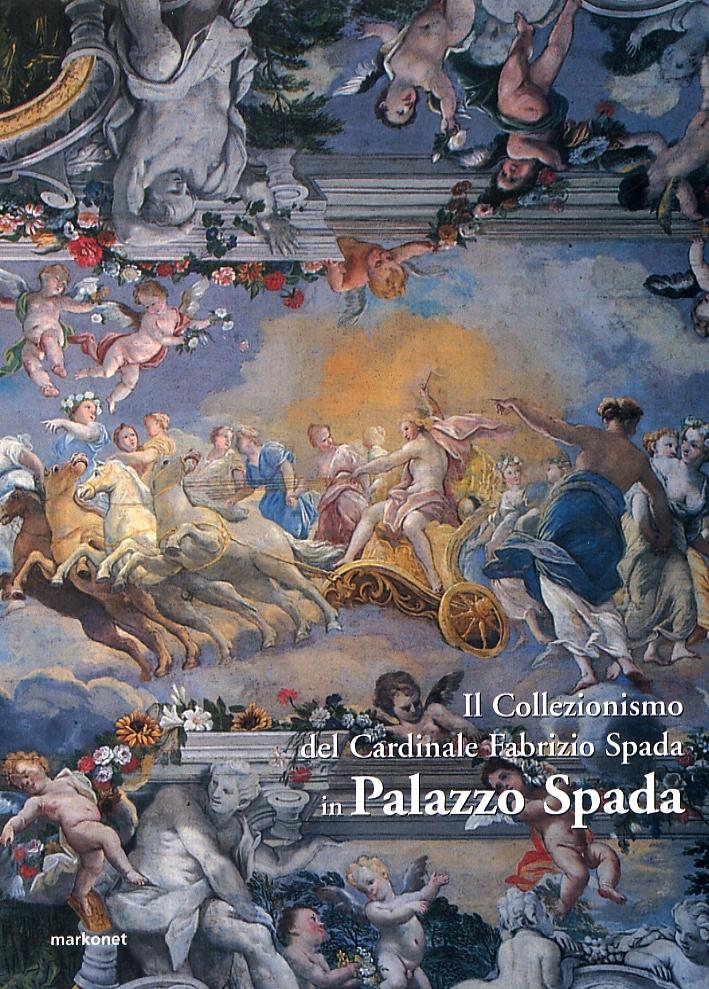 Il Collezionismo del Cardinale Fabrizio Spada in Palazzo Spada.