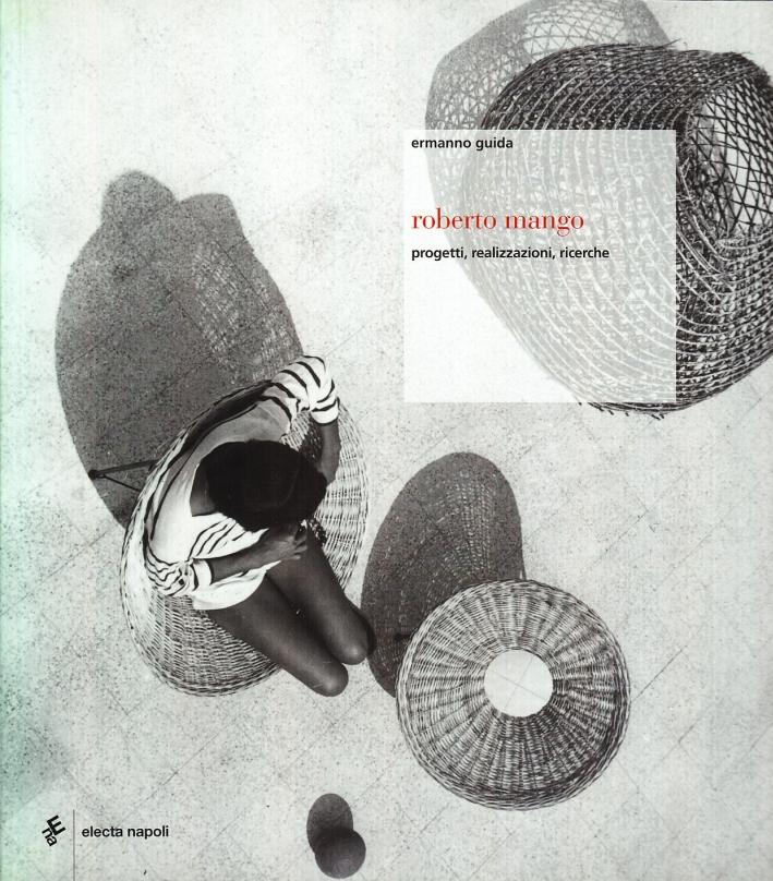 Roberto Mango. Progetti realizzazioni ricerche. Ediz. illustrata
