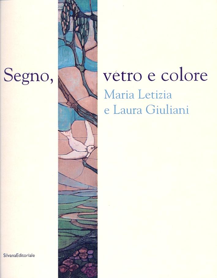 Segno, Vetro e Colore. Maria Letizia e Laura Giuliani.