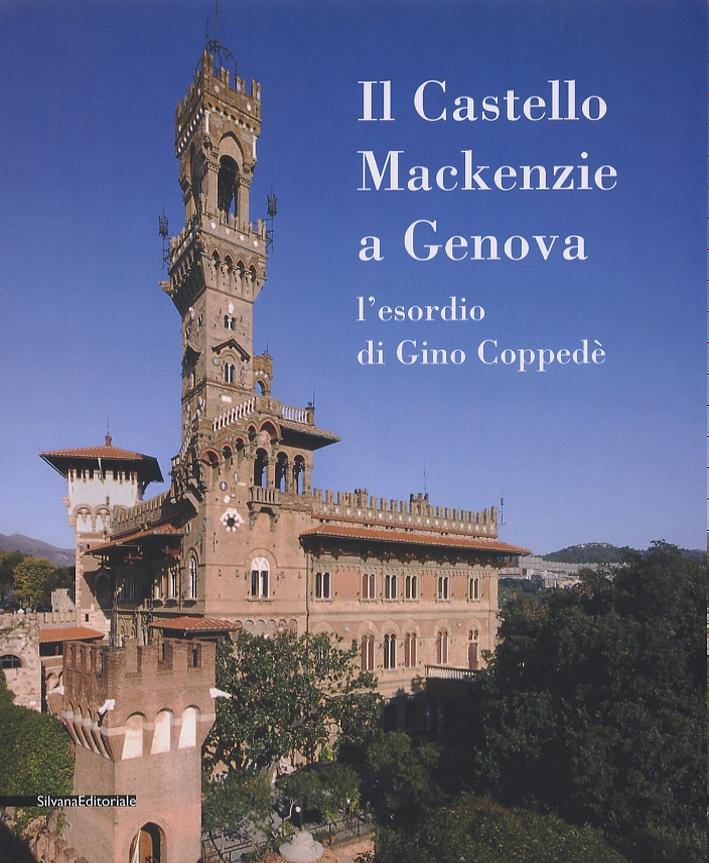Il Castello Mackenzie a Genova. L'Esordio di Gino Coppedè