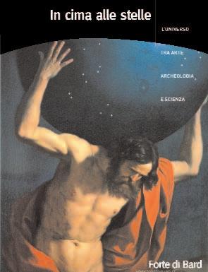 In Cima alle Stelle. L'universo tra Arte, Archeologia e Scienza. [Ed. Italiana]