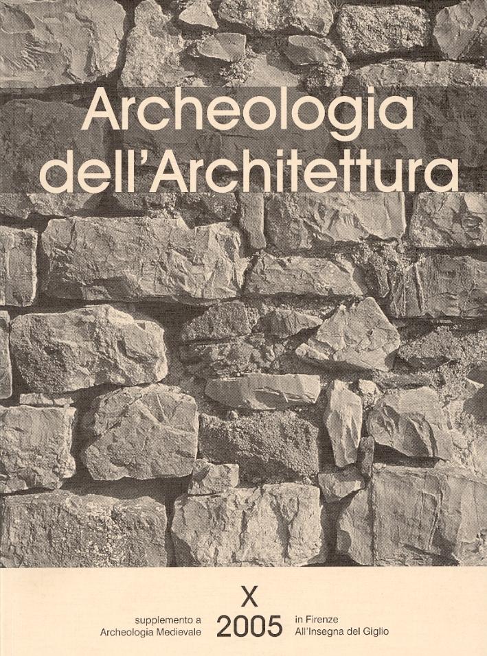 Archeologia dell'architettura. X/2005.
