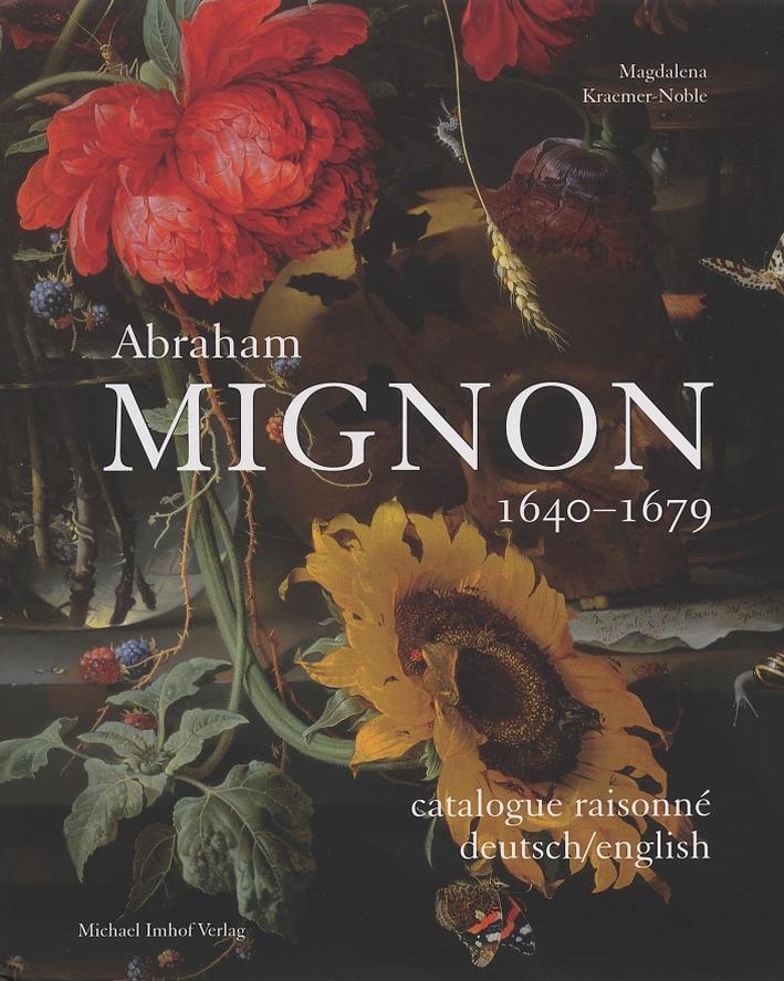 Abraham Mignon. 1640-1679. Catalogue Raisonné.