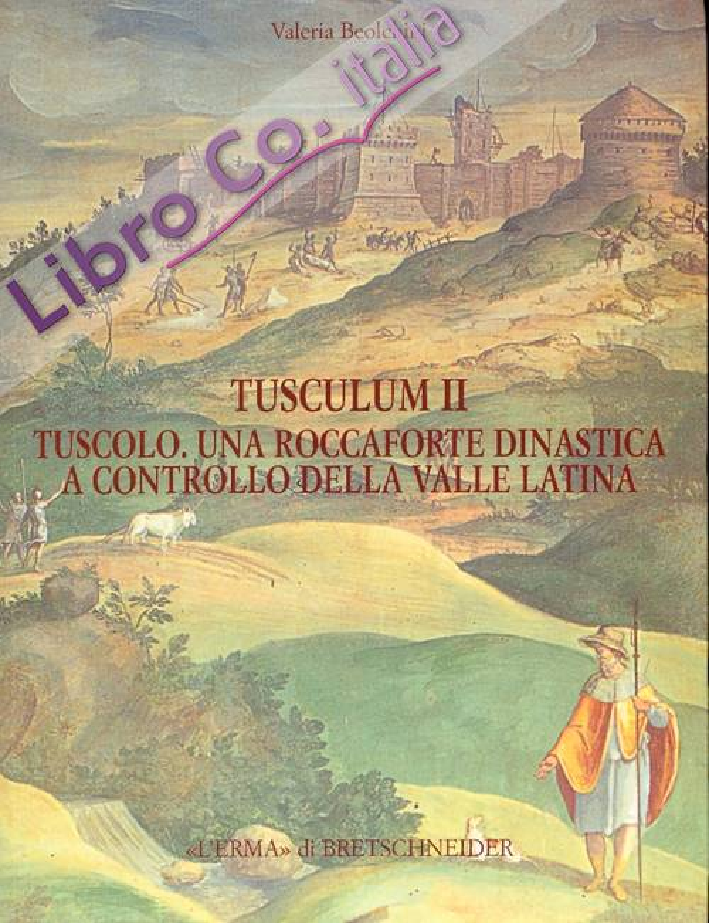 Tusculum II. Tuscolo una roccaforte dinastica a controllo della Valle Latina. Fonti storiche e dati archeologici.