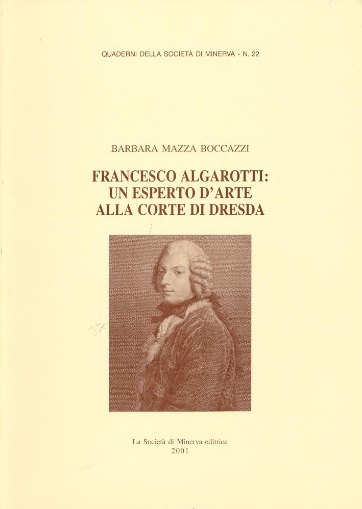 Francesco Algarotti. Un esperto d'arte alla corte di Dresda