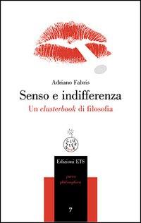 Senso e indifferenza. Un clusterbook di filosofia.