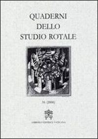 Quaderni dello studio rotale. Vol. 16