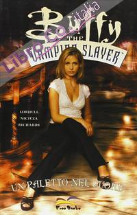 Buffy. The Vampire Slayer. Un Paletto nel Cuore