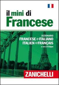 Il mini di francese. Dizionario francese-italiano, italiano-francese