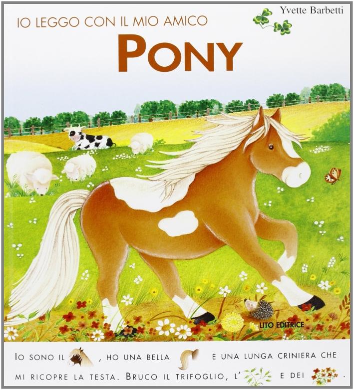 Io leggo con il mio amico pony. Ediz. illustrata