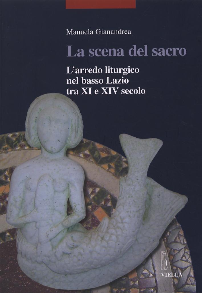 La scena del sacro. L'arredo liturgico nel basso Lazio tra XI e XIV secolo