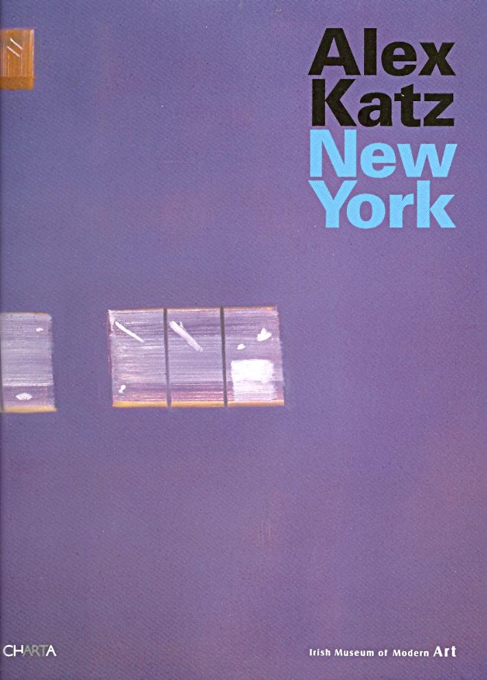 Alex Katz. New York