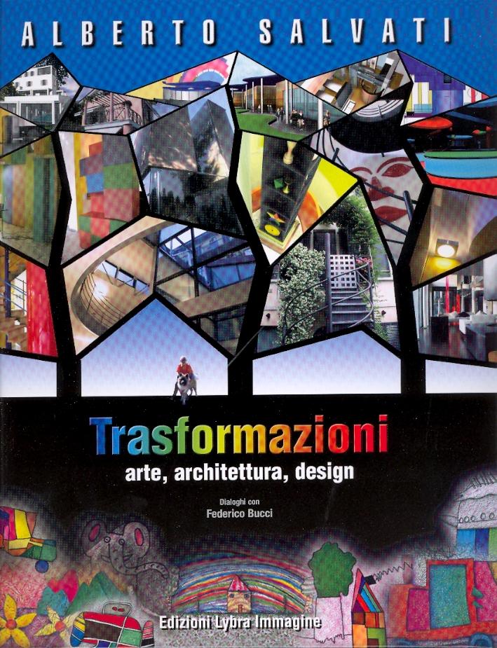 Alberto Salvati. Trasformazioni. Arte, architettura, design
