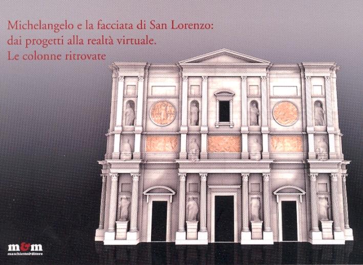 Michelangelo e la Facciata di San Lorenzo: dai Progetti alla Realtà Virtuale. Le Colonne Ritrovate