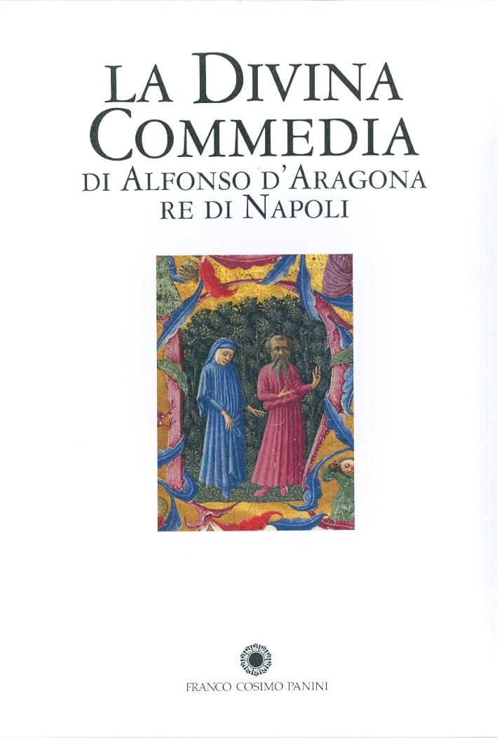La Divina Commedia di Alfonso D'Aragona Re di Napoli. Commentario. Manoscritto Yates Thompson 36. Londra, British Library