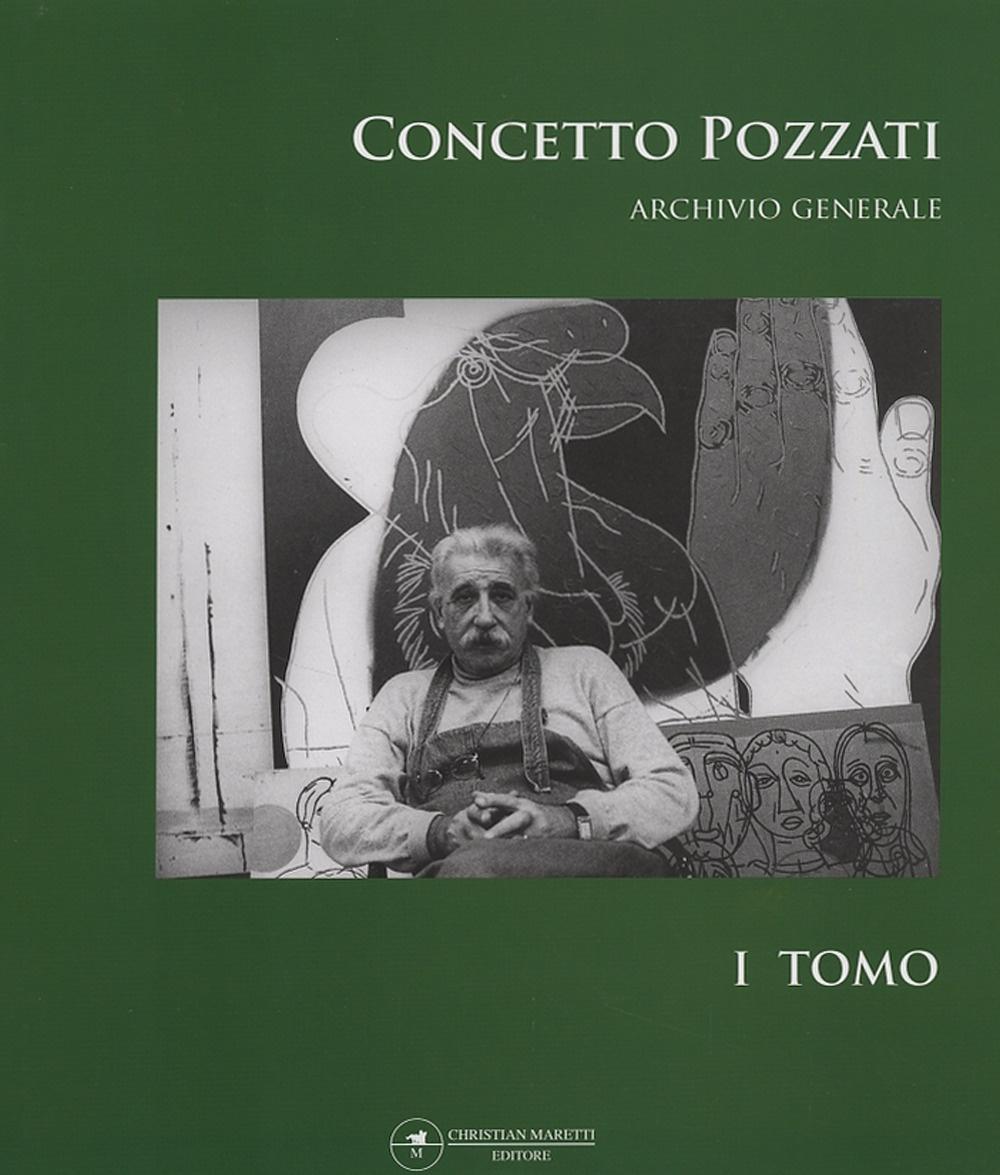 Concetto Pozzati. Archivio Generale. Tomo 1