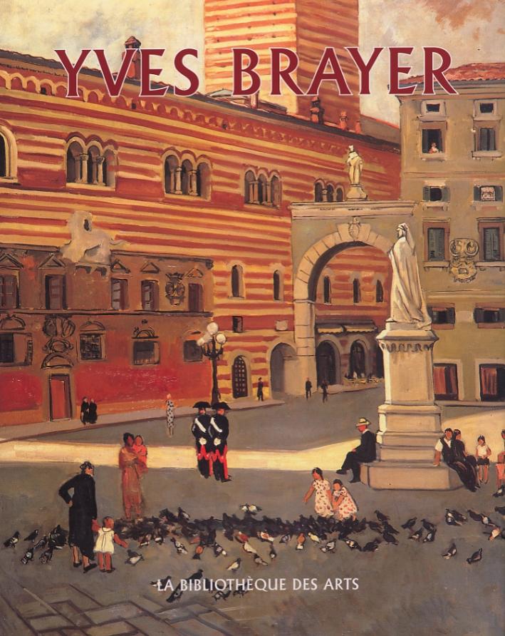 Yves Brayer. Catalogue raisonné de l'oeuvre peint. Tome 1 (1921-1960)