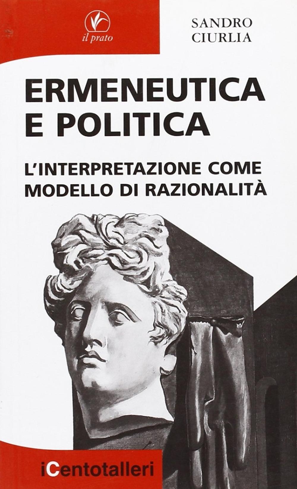 Ermeneutica e politica. L'interpretazione come modello di razionalità