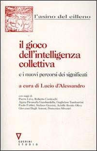 Il gioco dell'intelligenza collettiva e i nuovi percorsi dei significati