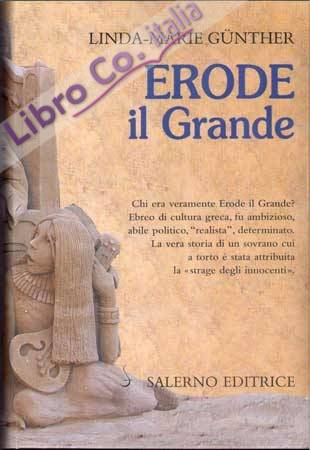 Erode il Grande. Ediz. italiana e tedesca